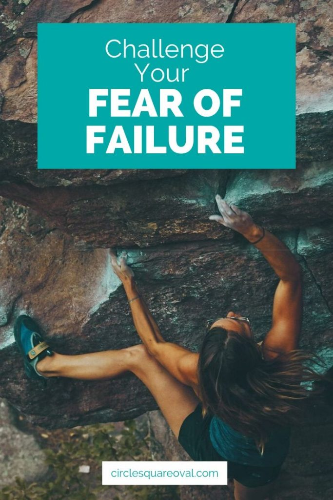 Challenge Your Fear of Failure