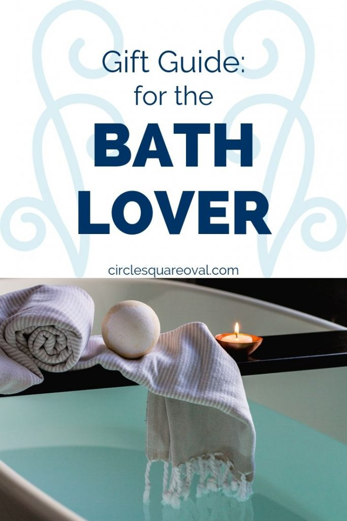 Gift Guide for the Bath Lover