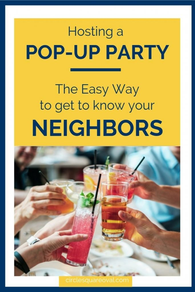 Host a Pop-Up Party to get to know your neighbors