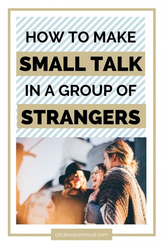 how to make small talk in a group of strangers