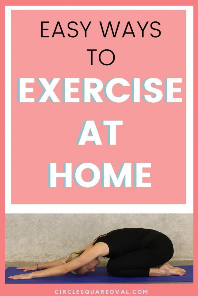 Easy Ways to Exercise at Home