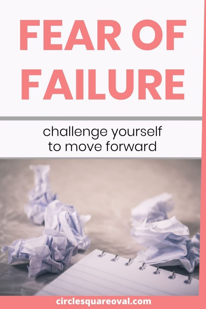how to challenge yourself to move forward when you have fear of failure