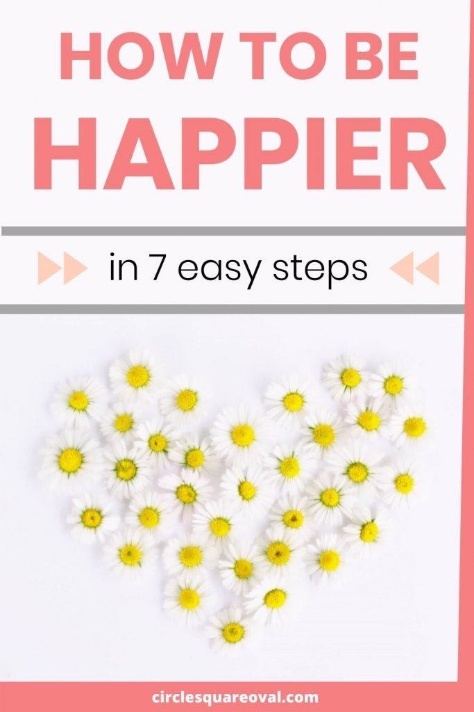 seven steps to boost your happiness, picture of daisies formed in the shape of a heart