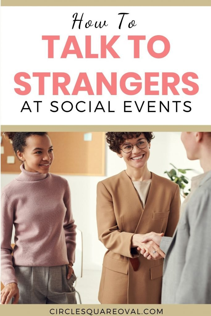 how to make small talk, how to talk to strangers at social events