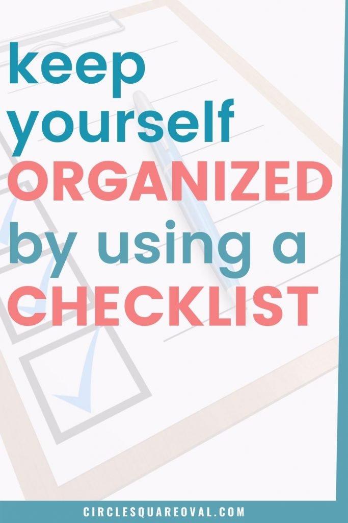 how a checklist keeps you organized