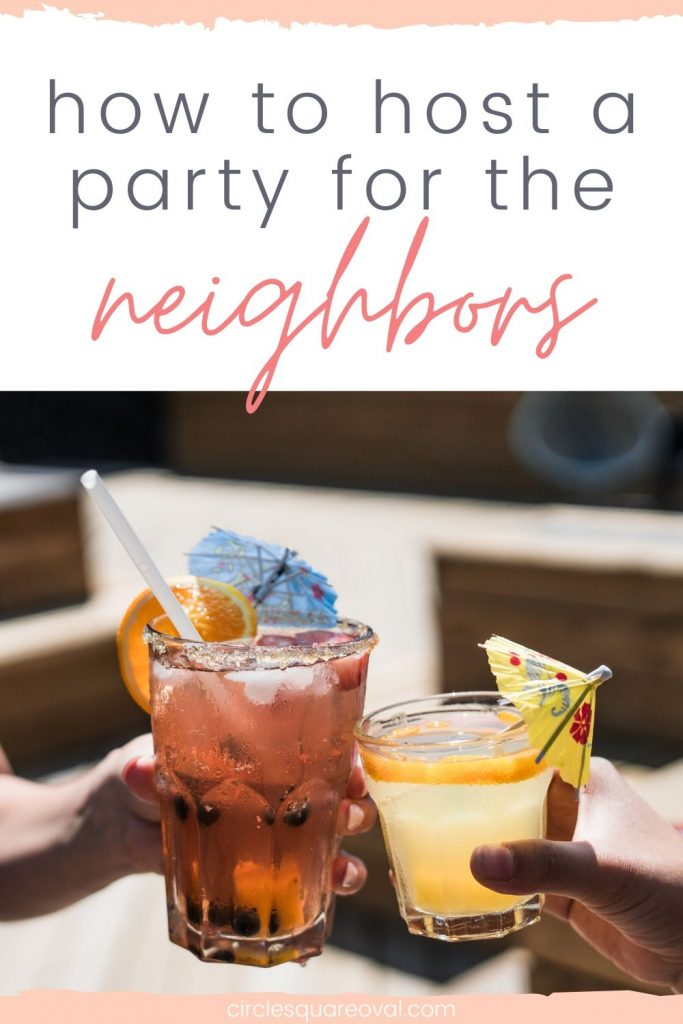 how to host a party for the neighbors, with clinking cocktails