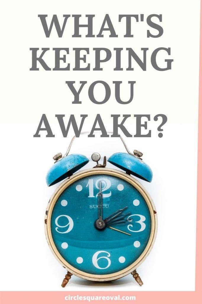 what's keeping you awake? blue alarm clock set at 3am