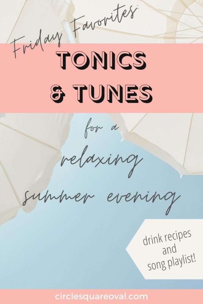 tonics and tunes for a summer evening