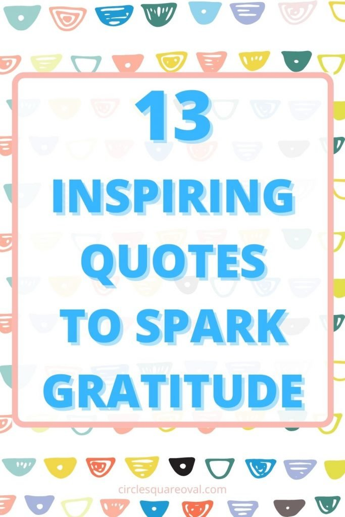 multicolored sketched half circles in pattern behind words reading 13 inspiring quotes to spark gratitude