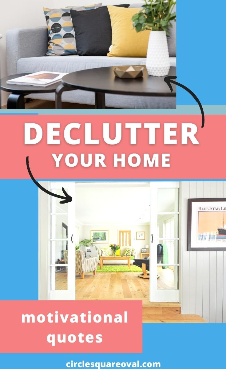 Declutter your home:  motivational quotes along with two pictures of a very clean, decluttered living room