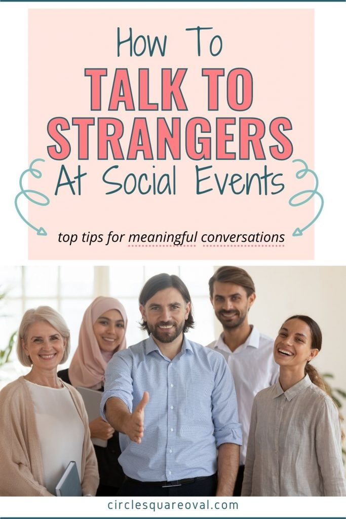 group of people smiling and welcoming newcomer into their group, how to talk to strangers at social events