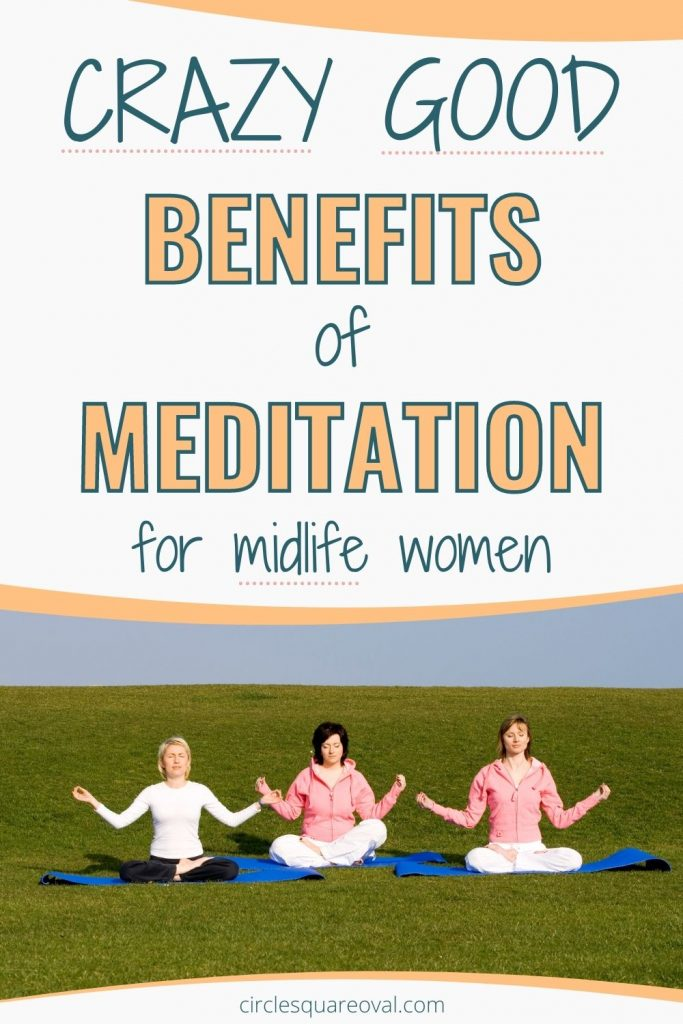 3 women meditating in a field, benefits of meditation for midlife women
