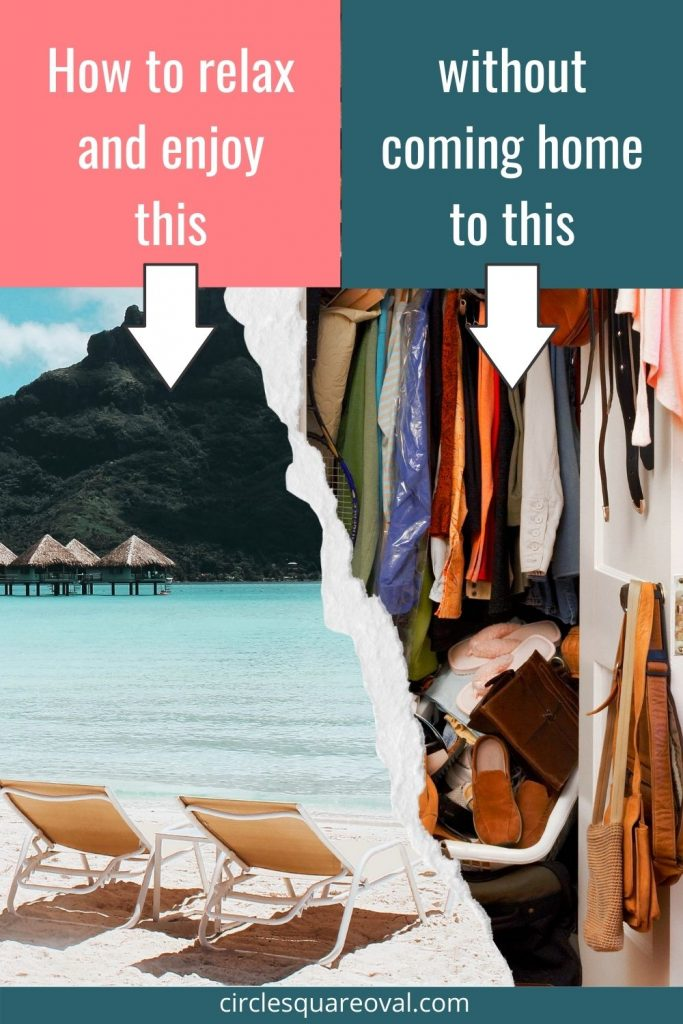 two pictures, one of a beach in paradise, and one of an overflowing messy closet