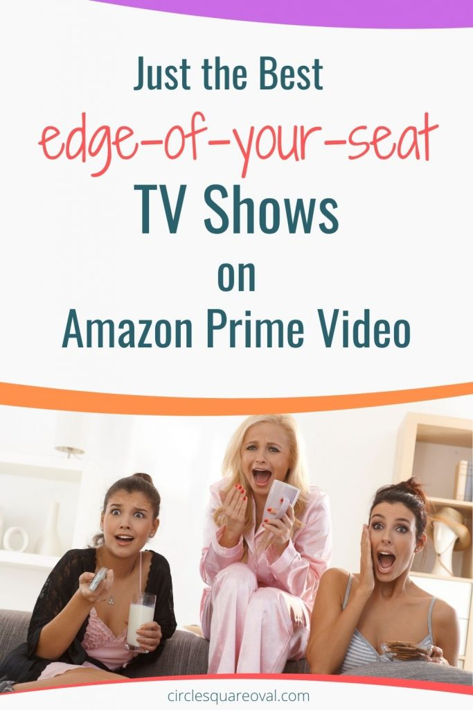 3 woman looking scared and shocked sitting on a couch watching tv.  Best edge-of-your-seat tv shows on amazon prime